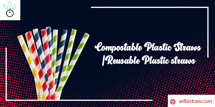 compostable plastic straws