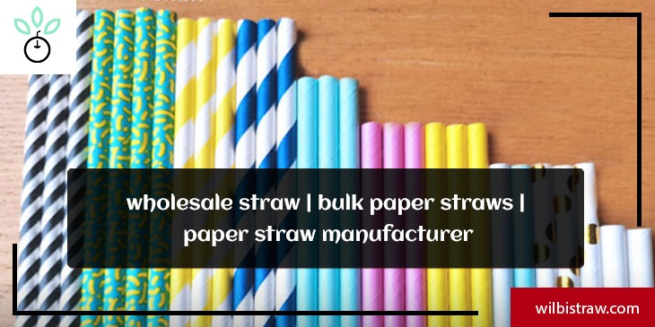 wholesale straw| bulk paper straws| paper straw manufacturer