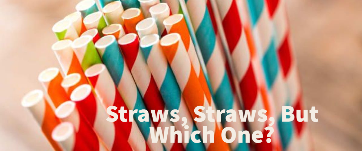 Straws, Straws, But Which One?