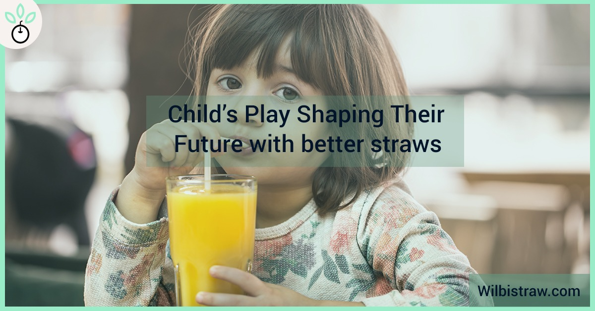 Child's Play: Shaping Their Future With Better Straws
